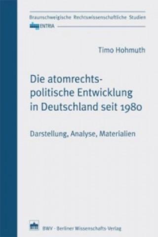 Die atomrechtspolitische Entwicklung in Deutschland seit 1980