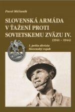 Slovenská armáda v ťažení proti Sovietskemu zväzu IV. (1941 - 1944)