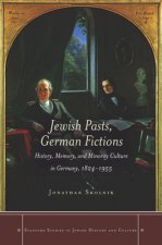 Jewish Pasts, German Fictions