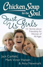 Chicken Soup for the Soul: Just Us Girls