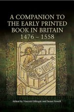 Companion to the Early Printed Book in Britain, 1476-1558
