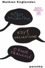 O čem mluvíme, když mluvíme o Anne Frankové