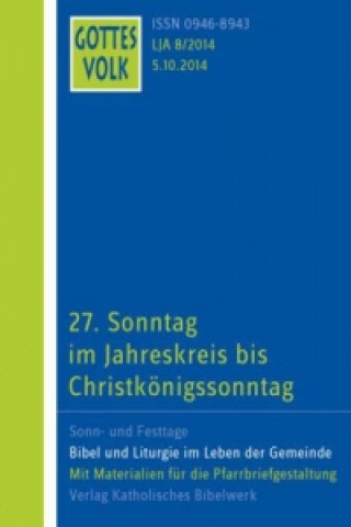 27. Sonntag im Jahreskreis bis Christkönigssonntag