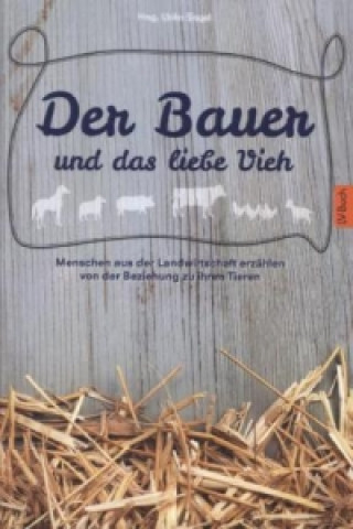 Der Bauer und das liebe Vieh