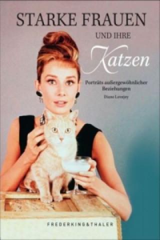 Starke Frauen und ihre Katzen