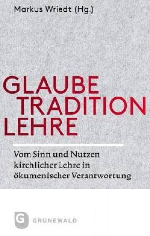 Glaube - Tradition - Lehre