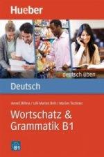 Deutsch Wortschatz & Grammatik B1