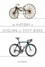History of Cycling in Fifty Bikes