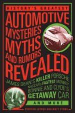 History's Greatest Automotive Mysteries, Myths, and Rumors R