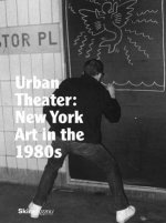 New York in the 1980´s: Urban Theater