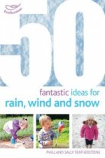 50 Fantastic Ideas for Rain, Wind and Snow