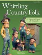 Whittling Country Folk, Revised Edition