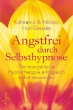 Angstfrei durch Selbsthypnose, m. Audio-CD
