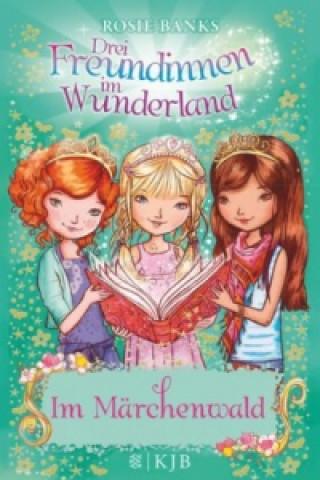 Drei Freundinnen im Wunderland - Im Märchenwald