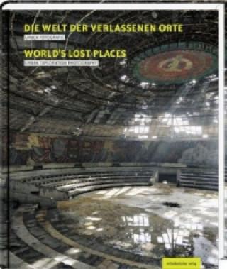 Die Welt der verlassenen Orte. Worlds Lost place
