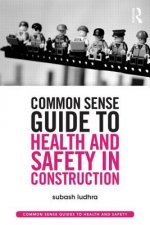 Common Sense Guide to Health and Safety in Construction