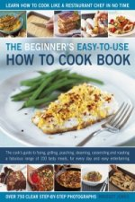 Beginner's Easy-to-Use How to Cook Book