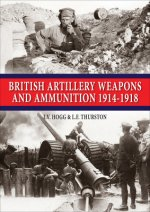 British Artillery Weapons and Ammunition 1914-1918