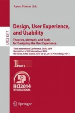 Design, User Experience, and Usability: Theories, Methods, and Tools for Designing the User Experience. Pt.I
