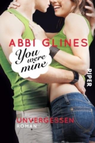 You were Mine - Unvergessen