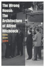 Wrong House - the Architecture of Alfred Hitchcock