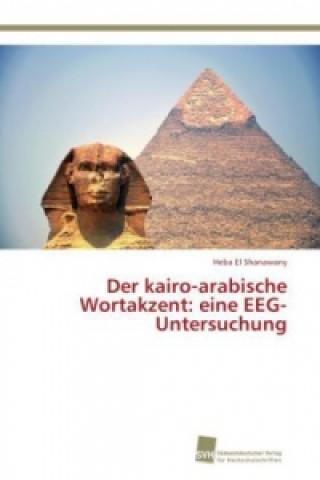 Der Kairo-Arabische Wortakzent