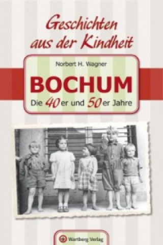 Bochum - Die 40er und 50er Jahre
