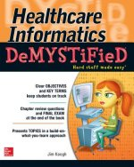 Healthcare Informatics Demystified
