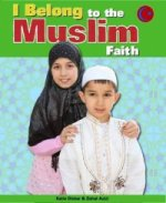 I Belong: To the Muslim Faith
