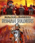 Greatest Warriors:Roman Soldiers