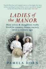 Ladies of the Manor: How Wives & Daughters Really Lived in C
