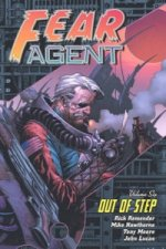 Fear Agent Volume 6: Out of Step (2nd Edition)