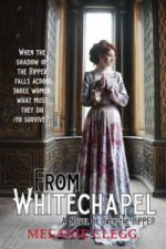 From Whitechapel - A Novel of Jack the R