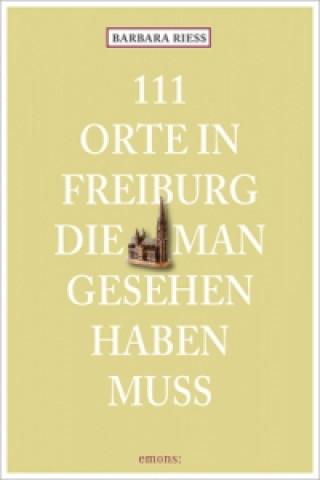 111 Orte in Freiburg, die man gesehen haben muss