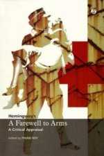 Hemingway´s ´A Farewell to Arms´: A Critical Appraisal