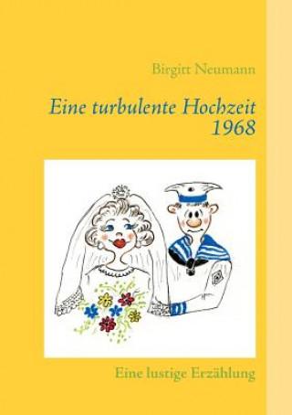 Eine turbulente Hochzeit 1968