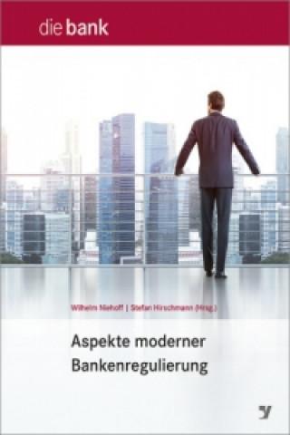 Aspekte moderner Bankenregulierung