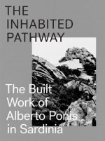 Inhabited Pathway - The Built Work of Alberto Ponis in Sardinia