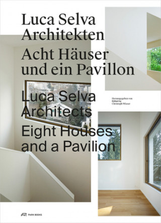 Luca Selva Architects - Eight Houses and a Pavilion