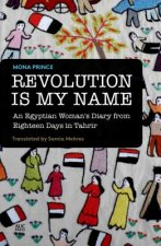 Revolution is My Name: An Egyptian Woman's Diary from Eighte