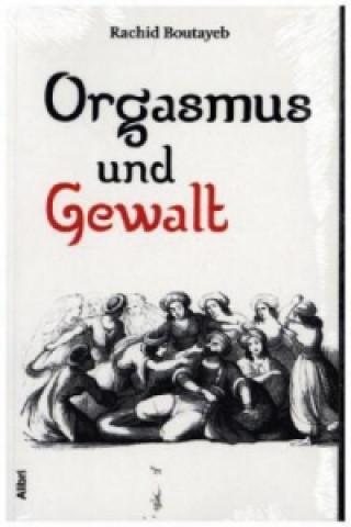 Orgasmus und Gewalt