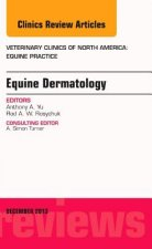 Equine Dermatology, an Issue of Veterinary Clinics: Equine P
