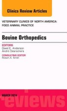 Bovine Orthopedics, an Issue of Veterinary Clinics of North