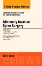 Minimally Invasive Spine Surgery, an Issue of Neurosurgery C