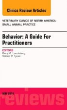 Behavior: A Guide for Practitioners, an Issue of Veterinary