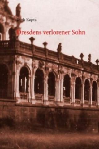 Dresdens verlorener Sohn