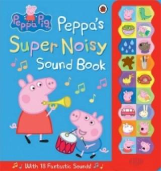 Peppa Pig: Peppa's Super Noisy Sound Book