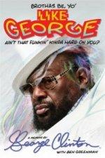Brothas be, Yo' Like George, Ain't That Funkin' Kinda Hard