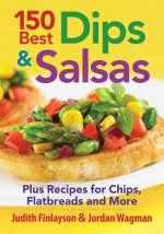 150 Best Dips and Salsas