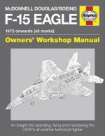 McDonnell Douglas/Boeing F-15 Eagle Owners' Workshop Manual
